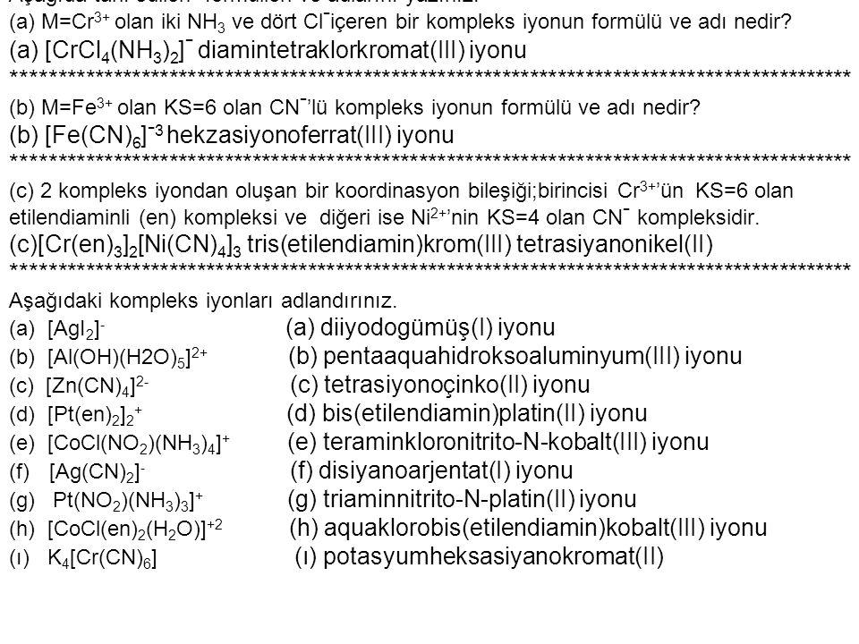 Aşağıda tarif edilen formülleri ve adlarını yazınız