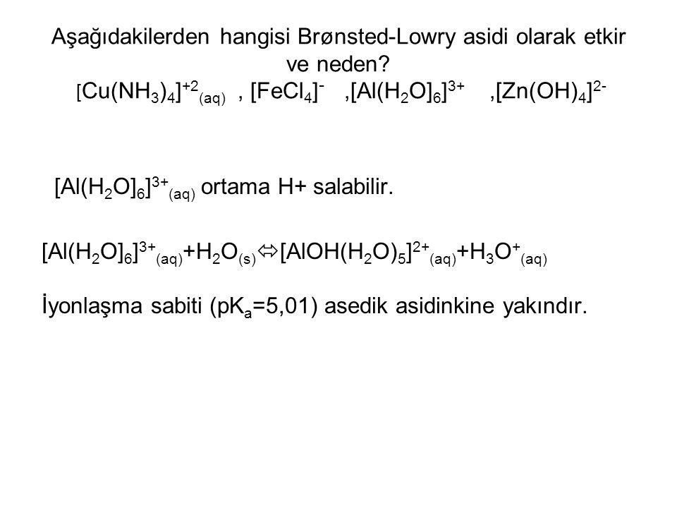 Aşağıdakilerden hangisi Brønsted-Lowry asidi olarak etkir ve neden