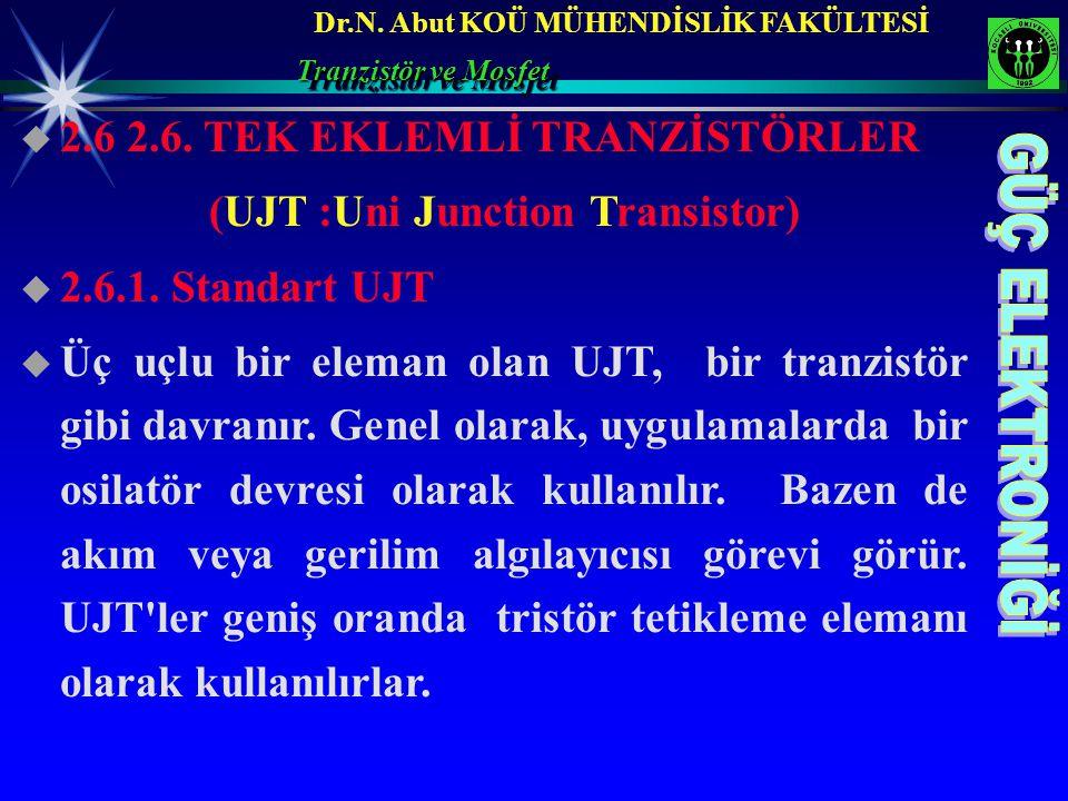 2.6 2.6. TEK EKLEMLİ TRANZİSTÖRLER (UJT :Uni Junction Transistor)
