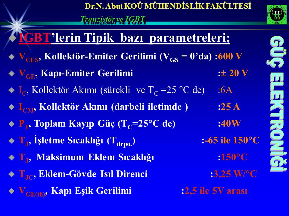 IGBT'lerin Tipik bazı parametreleri;