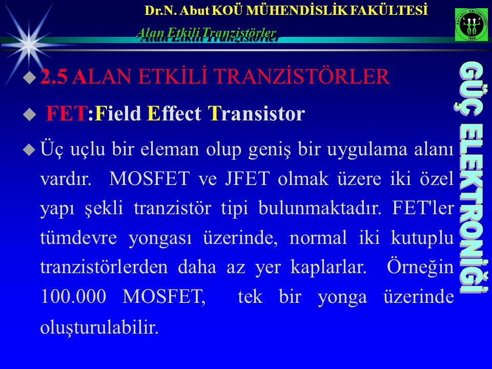 2.5 ALAN ETKİLİ TRANZİSTÖRLER FET:Field Effect Transistor