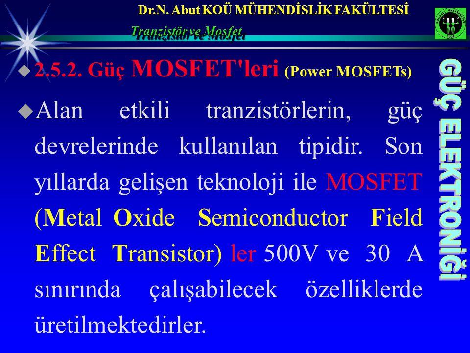 Tranzistör ve Mosfet 2.5.2. Güç MOSFET leri (Power MOSFETs)