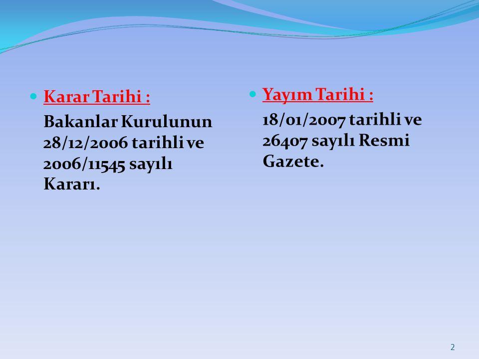 Karar Tarihi : Bakanlar Kurulunun 28/12/2006 tarihli ve 2006/11545 sayılı Kararı.