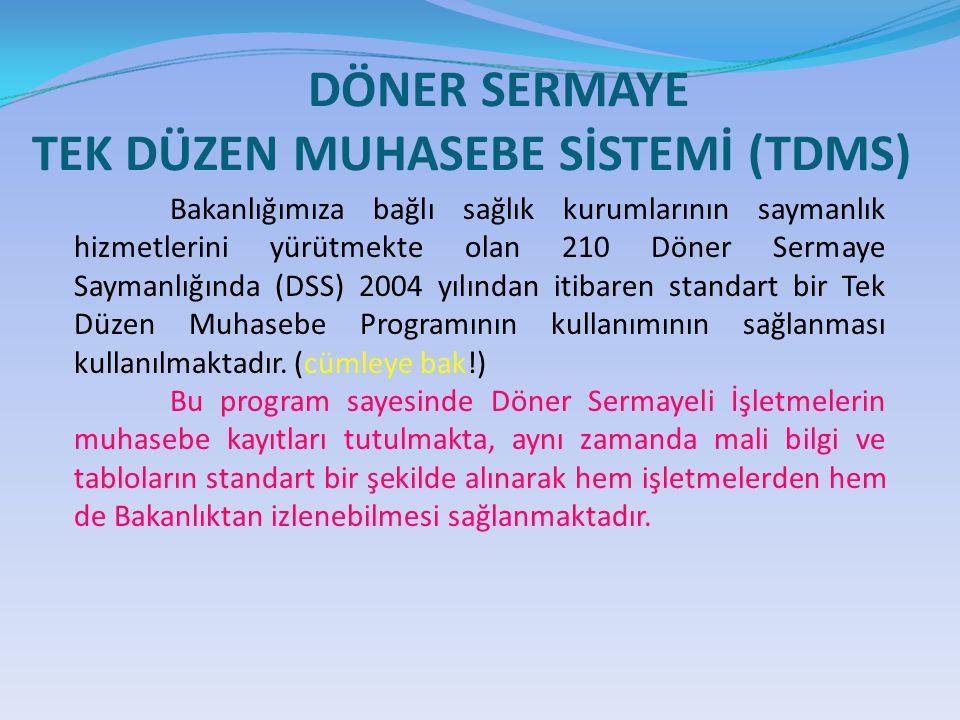 DÖNER SERMAYE TEK DÜZEN MUHASEBE SİSTEMİ (TDMS)