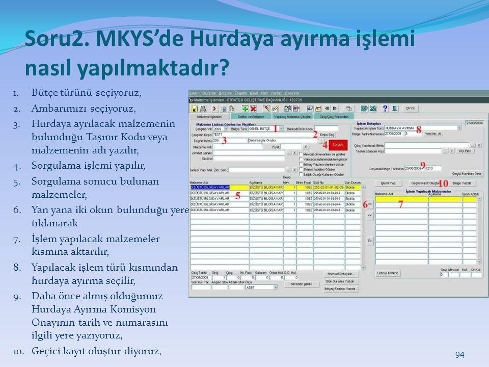 Soru2. MKYS'de Hurdaya ayırma işlemi nasıl yapılmaktadır