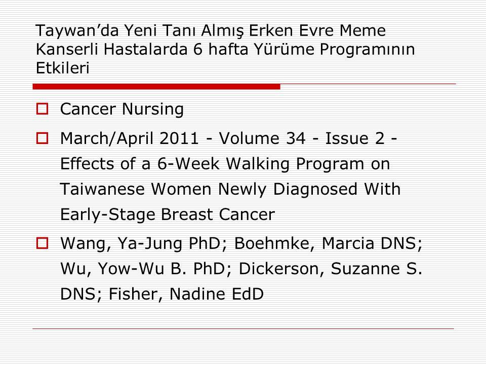 Taywan'da Yeni Tanı Almış Erken Evre Meme Kanserli Hastalarda 6 hafta Yürüme Programının Etkileri