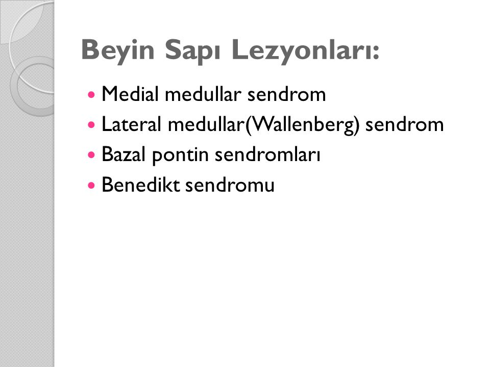 Beyin Sapı Lezyonları:
