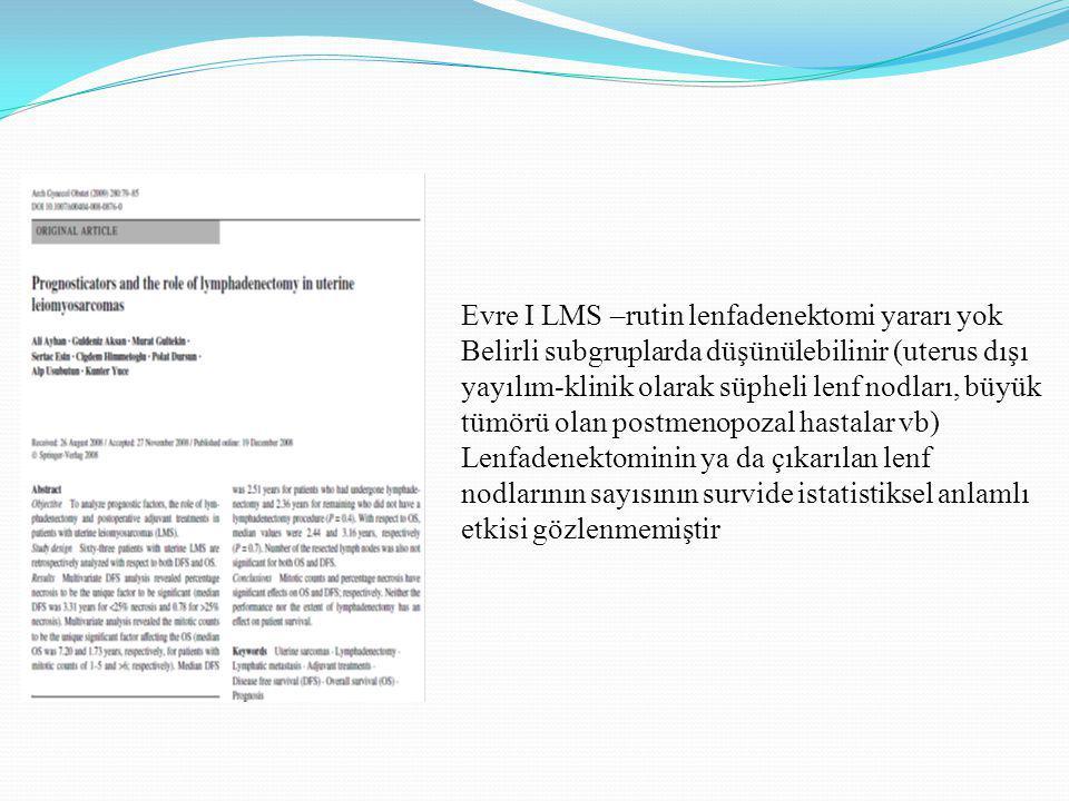Evre I LMS –rutin lenfadenektomi yararı yok