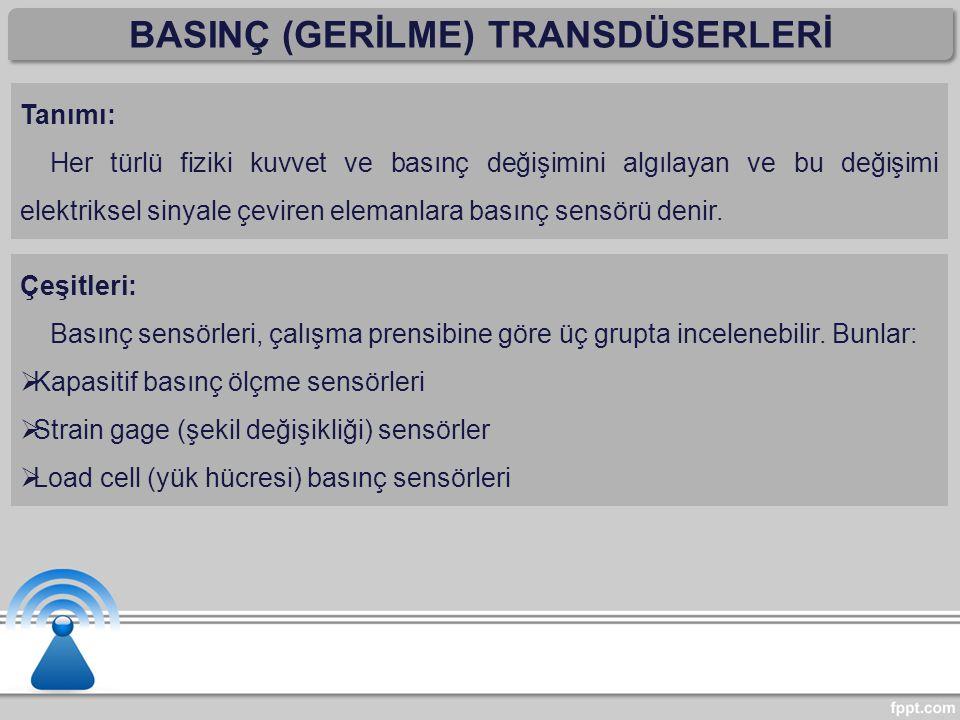BASINÇ (GERİLME) TRANSDÜSERLERİ