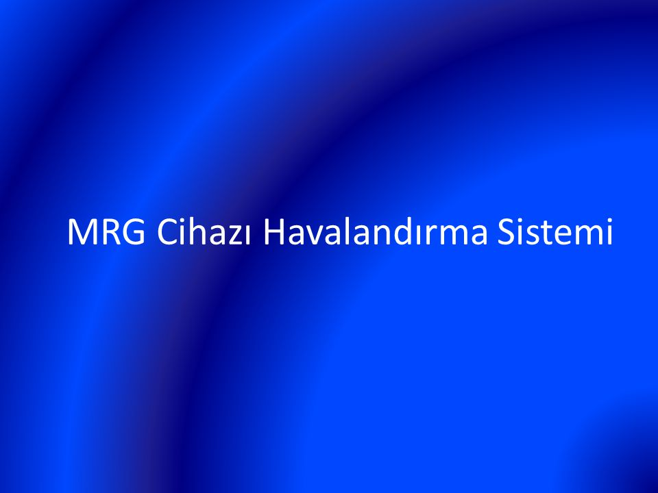 MRG Cihazı Havalandırma Sistemi