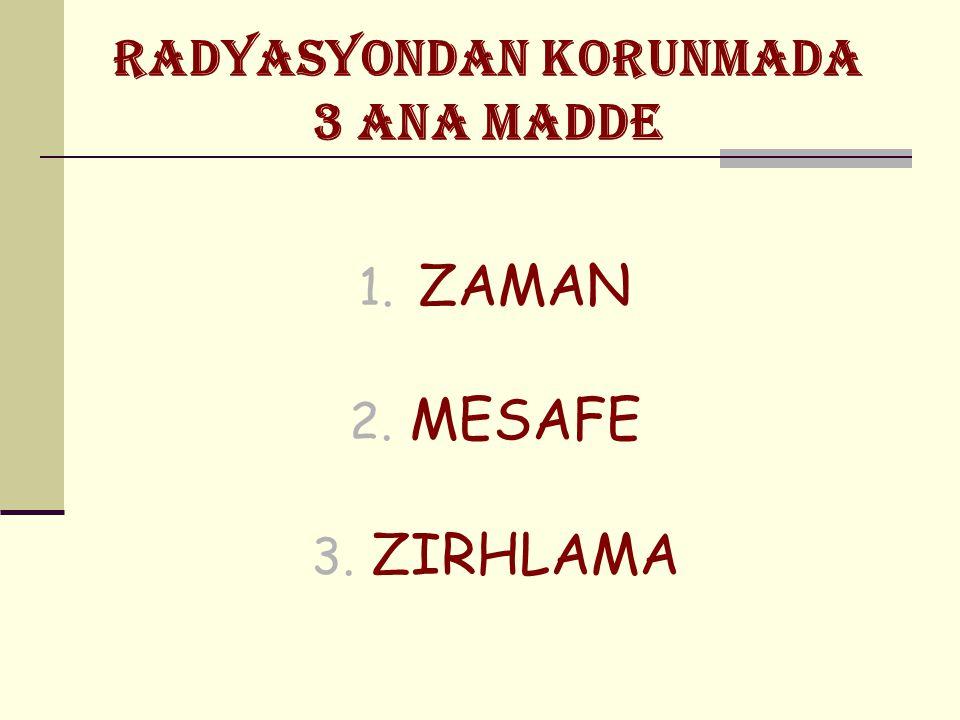 RADYASYONDAN KORUNMADA 3 ANA MADDE