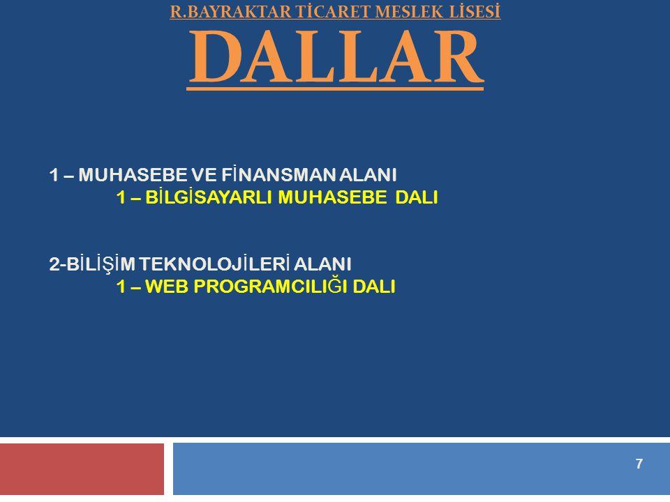 R.BAYRAKTAR TİCARET MESLEK LİSESİ DALLAR
