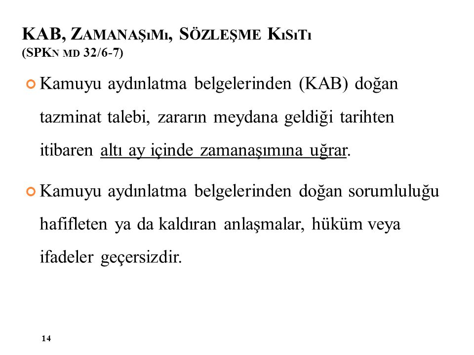 KAB, Zamanaşımı, Sözleşme Kısıtı (SPKn md 32/6-7)