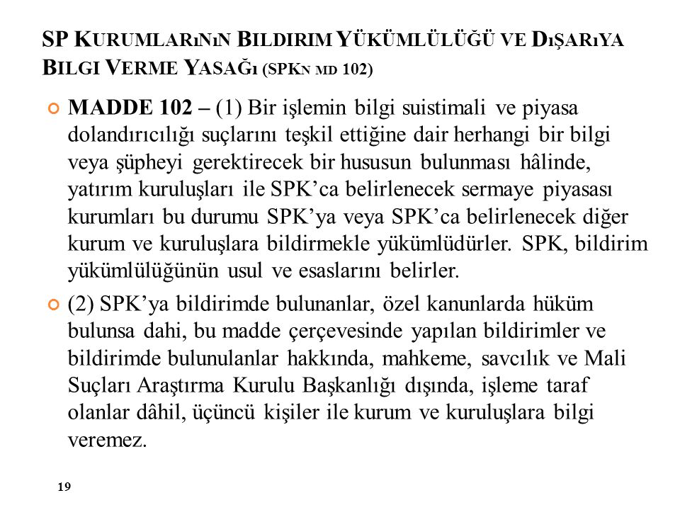 SP Kurumlarının Bildirim Yükümlülüğü ve Dışarıya Bilgi Verme Yasağı (SPKn md 102)