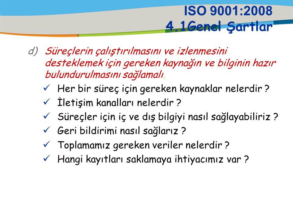 ISO 9001:2008 4.1Genel Şartlar