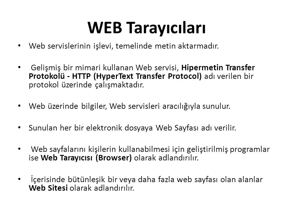 WEB Tarayıcıları Web servislerinin işlevi, temelinde metin aktarmadır.