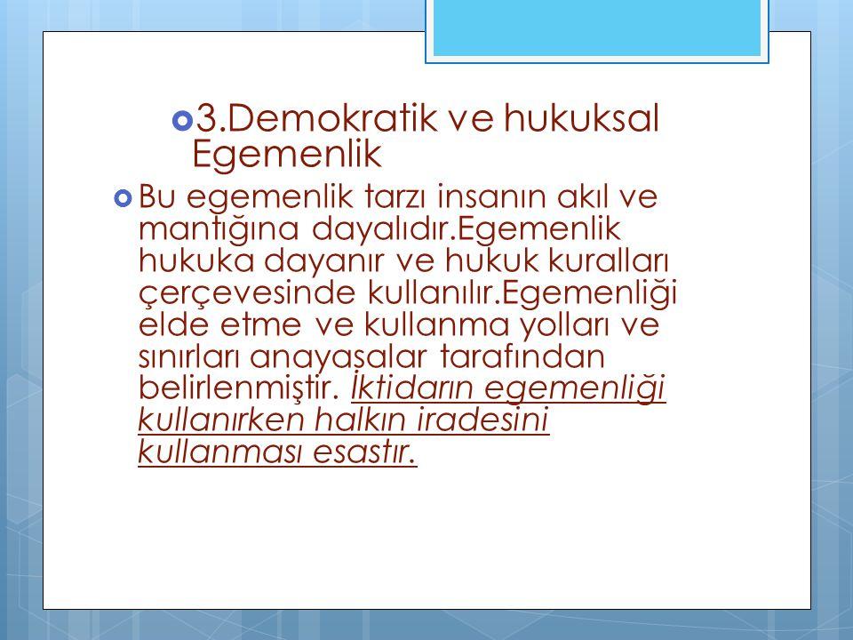 3.Demokratik ve hukuksal Egemenlik