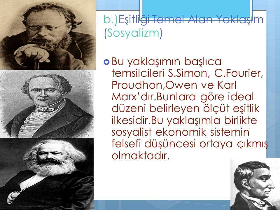 b.)Eşitliği Temel Alan Yaklaşım (Sosyalizm)