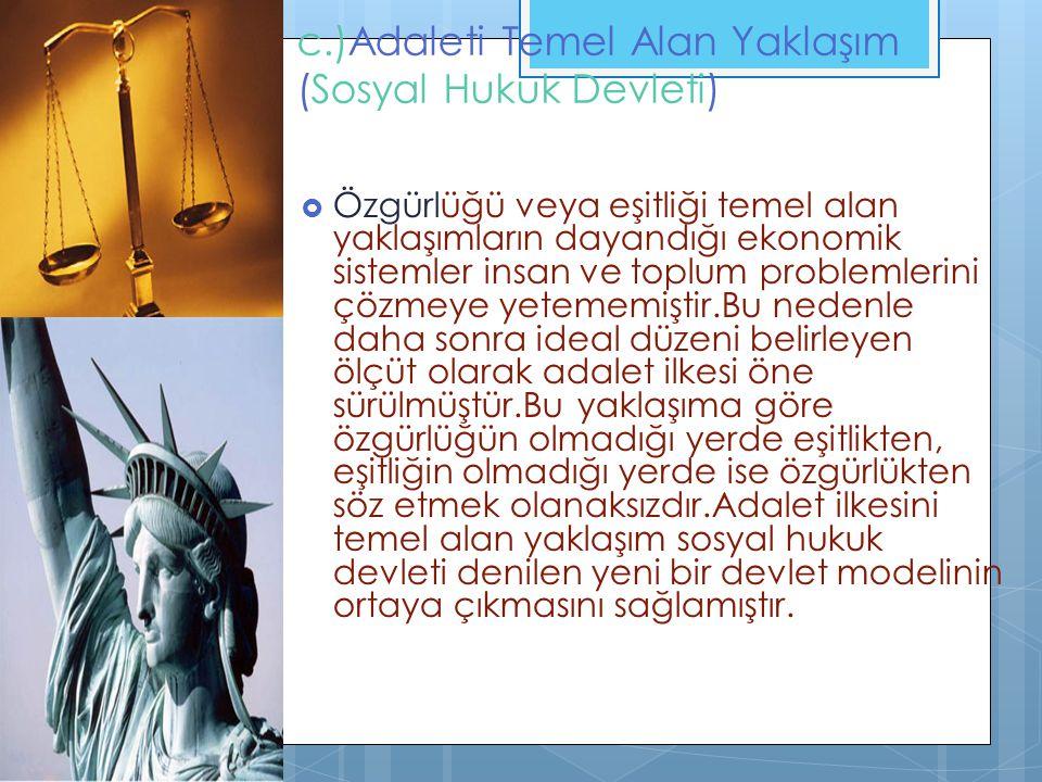 c.)Adaleti Temel Alan Yaklaşım (Sosyal Hukuk Devleti)