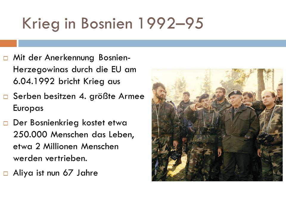 Krieg in Bosnien 1992–95 Mit der Anerkennung Bosnien- Herzegowinas durch die EU am 6.04.1992 bricht Krieg aus.
