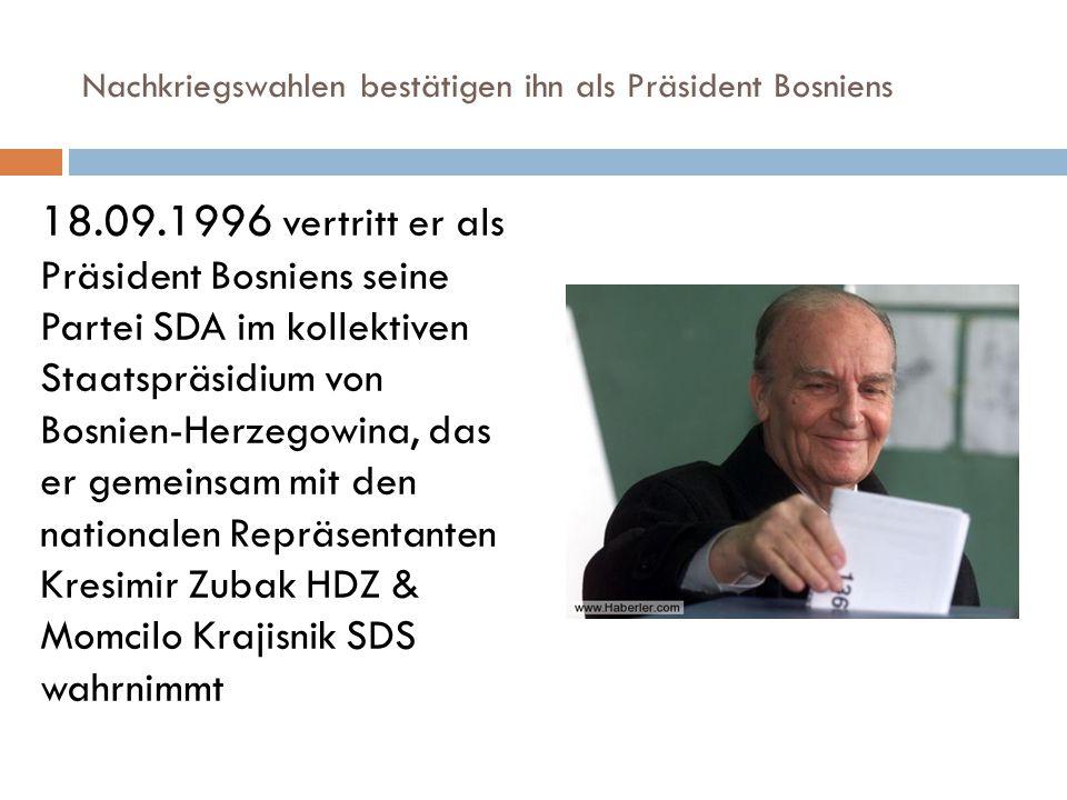 Nachkriegswahlen bestätigen ihn als Präsident Bosniens