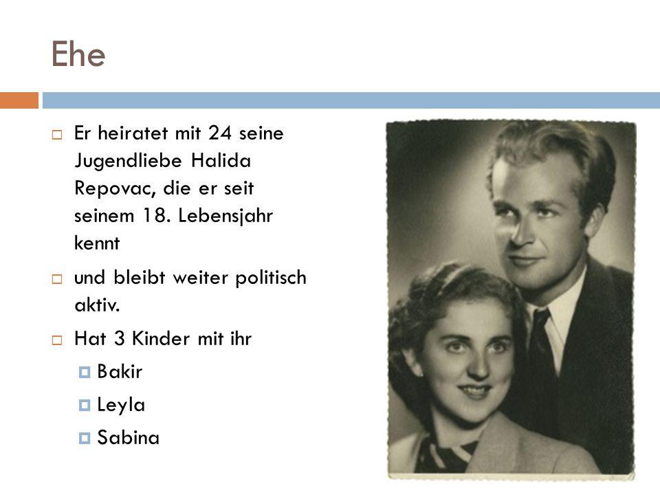 Ehe Er heiratet mit 24 seine Jugendliebe Halida Repovac, die er seit seinem 18. Lebensjahr kennt.
