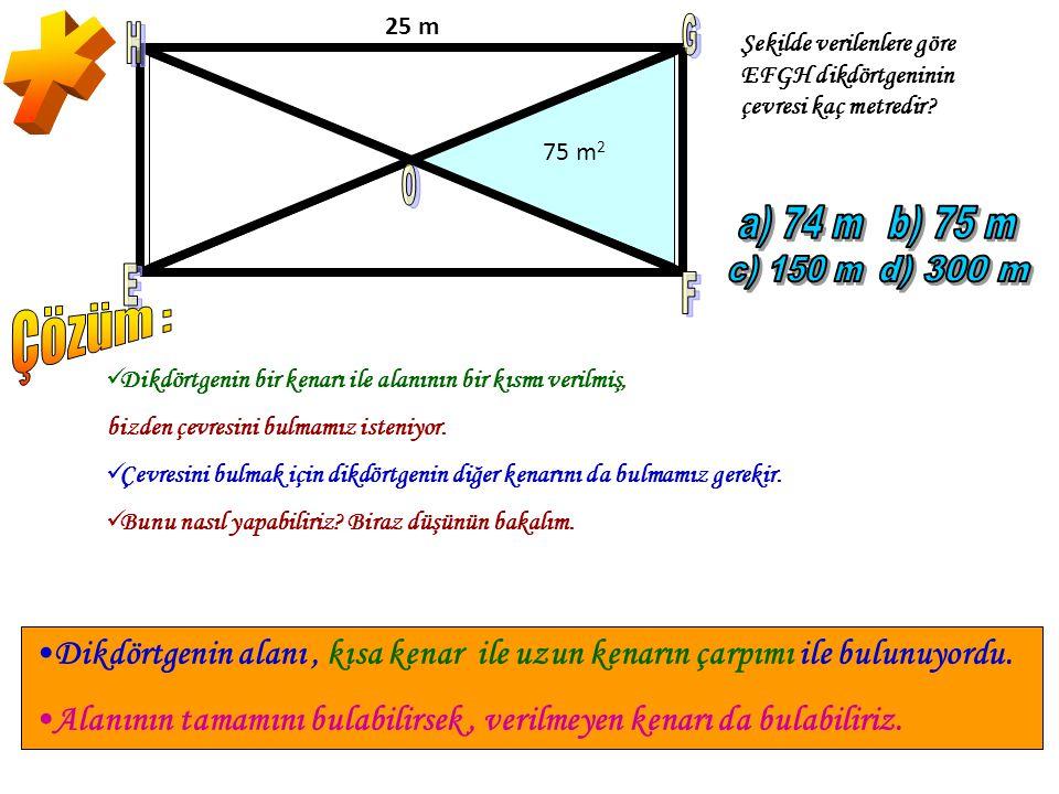 * E F O H G a) 74 m b) 75 m c) 150 m d) 300 m Çözüm :