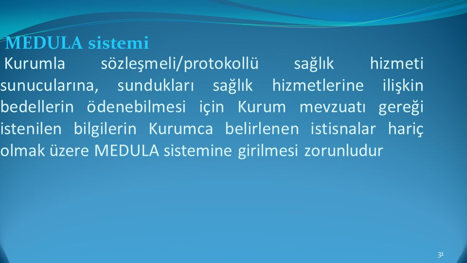 MEDULA sistemi