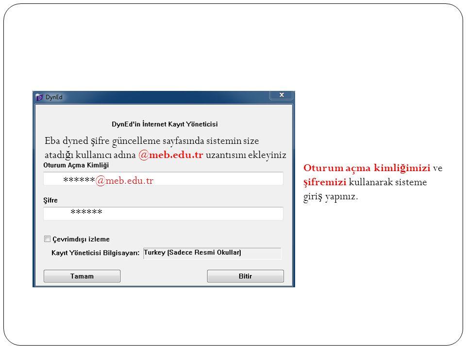 Eba dyned şifre güncelleme sayfasında sistemin size atadığı kullanıcı adına @meb.edu.tr uzantısını ekleyiniz