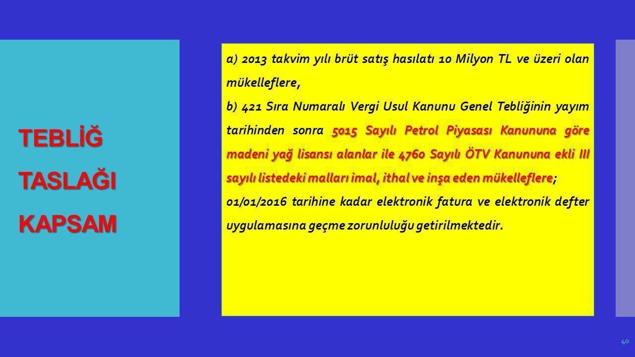 a) 2013 takvim yılı brüt satış hasılatı 10 Milyon TL ve üzeri olan mükelleflere,
