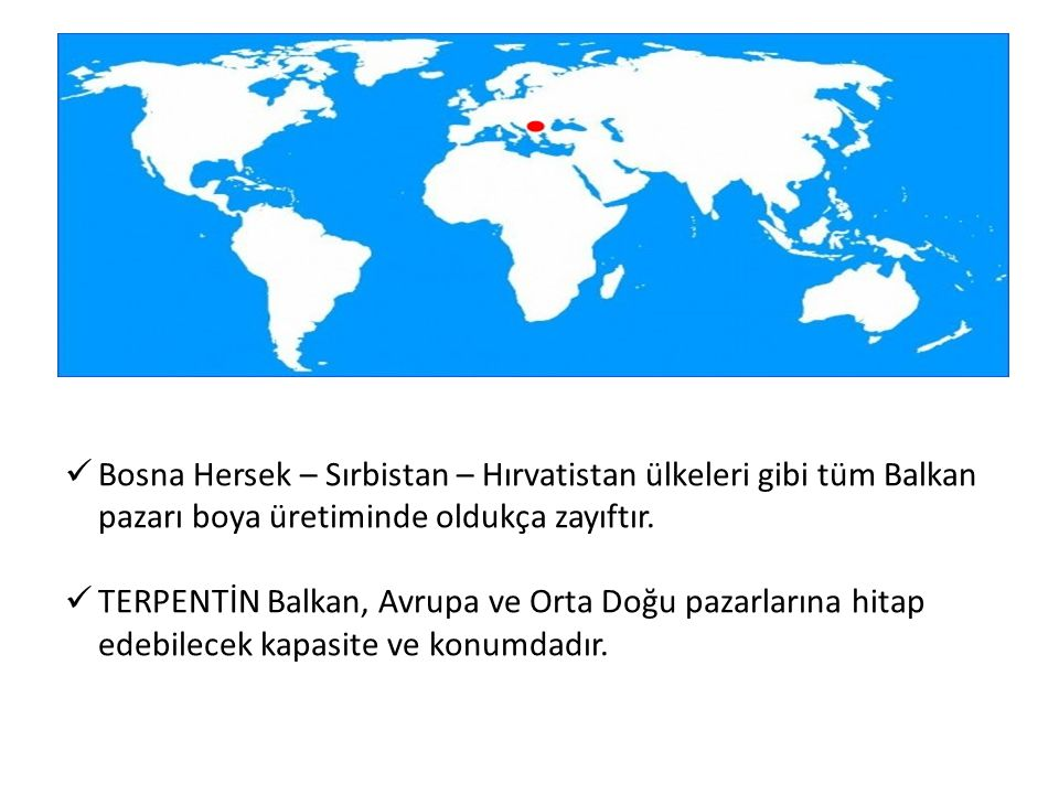 Bosna Hersek – Sırbistan – Hırvatistan ülkeleri gibi tüm Balkan pazarı boya üretiminde oldukça zayıftır.