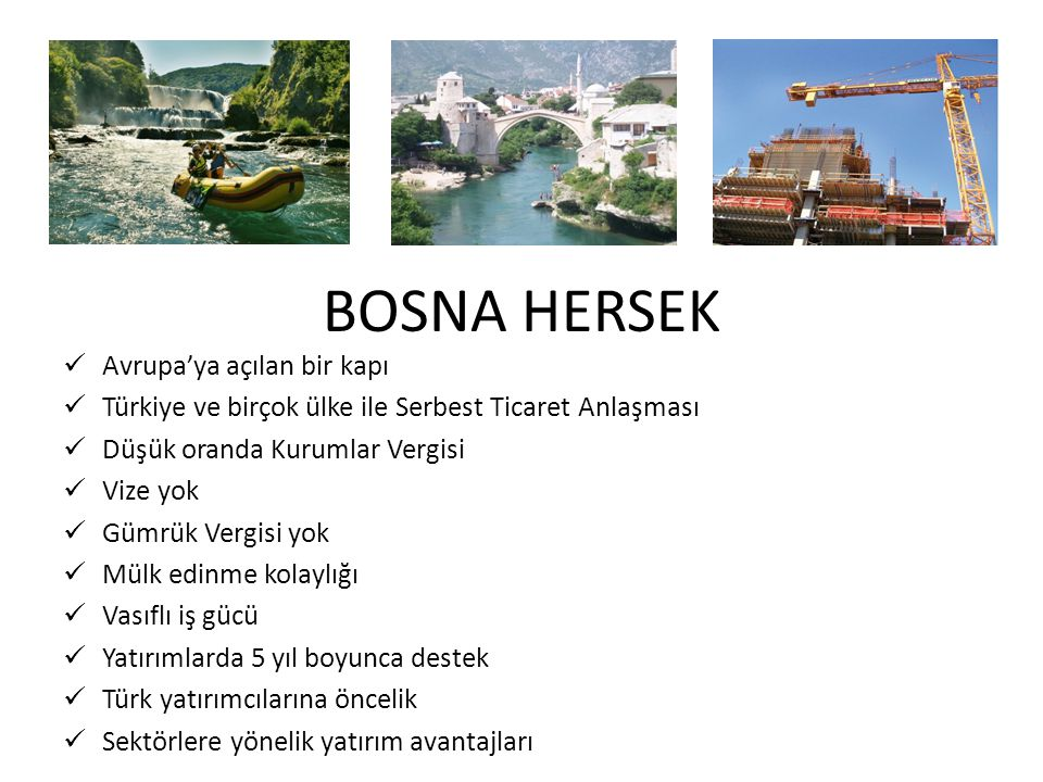 BOSNA HERSEK Avrupa'ya açılan bir kapı