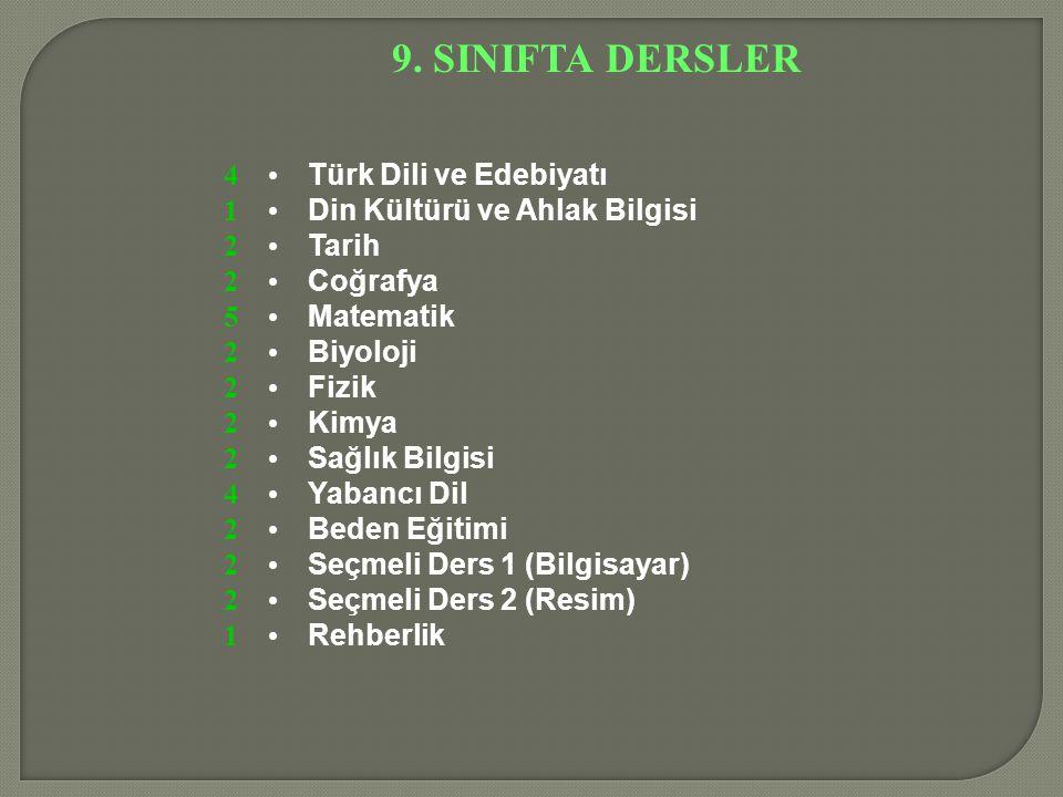 9. SINIFTA DERSLER 4 1 2 5 Türk Dili ve Edebiyatı