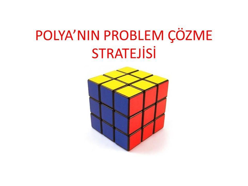 POLYA'NIN PROBLEM ÇÖZME STRATEJİSİ