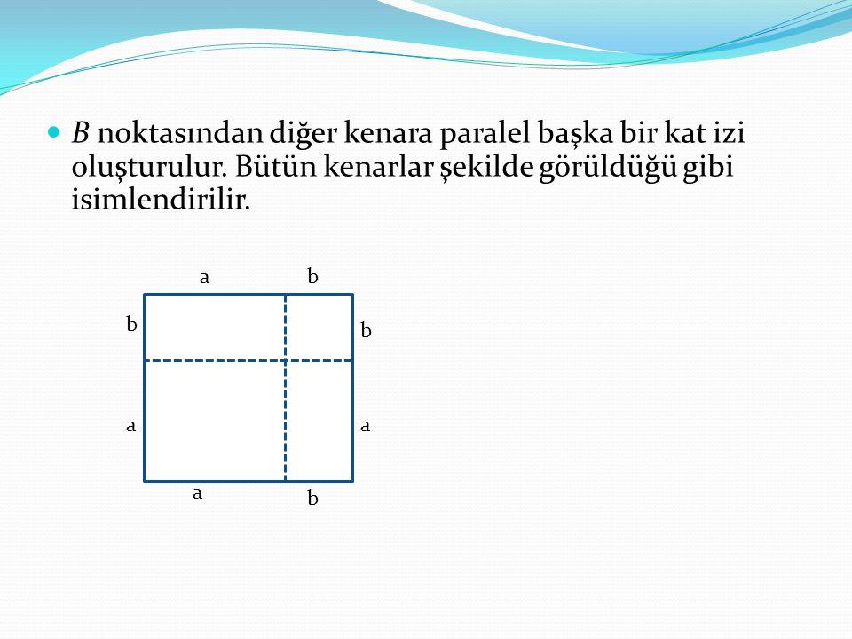 B noktasından diğer kenara paralel başka bir kat izi oluşturulur