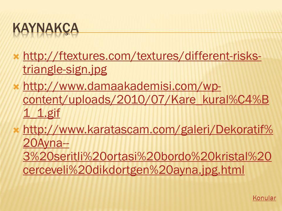 Kaynakça http://ftextures.com/textures/different-risks-triangle-sign.jpg.