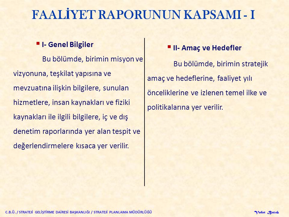 FAALİYET RAPORUNUN KAPSAMI - I