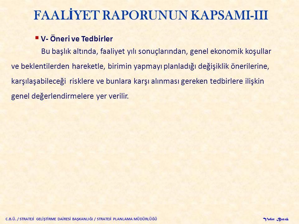 FAALİYET RAPORUNUN KAPSAMI-III