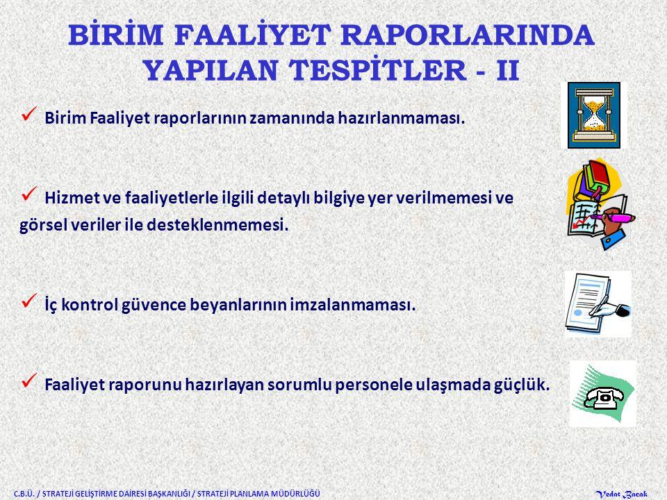 BİRİM FAALİYET RAPORLARINDA YAPILAN TESPİTLER - II