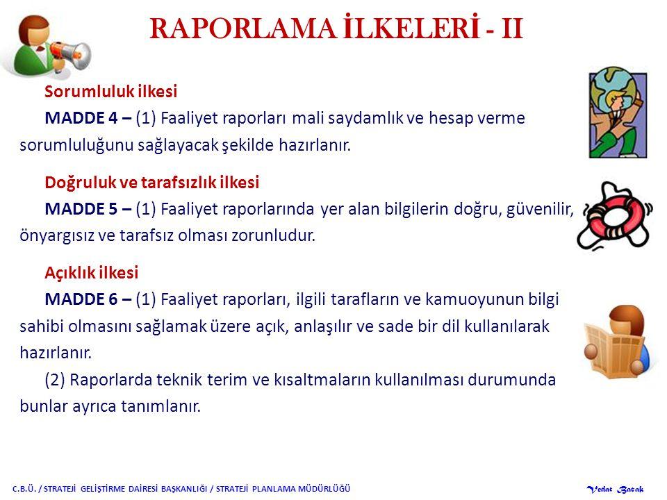 RAPORLAMA İLKELERİ - II
