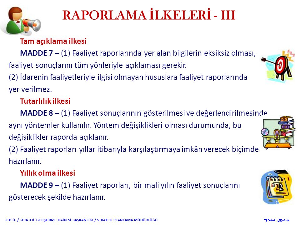 RAPORLAMA İLKELERİ - III