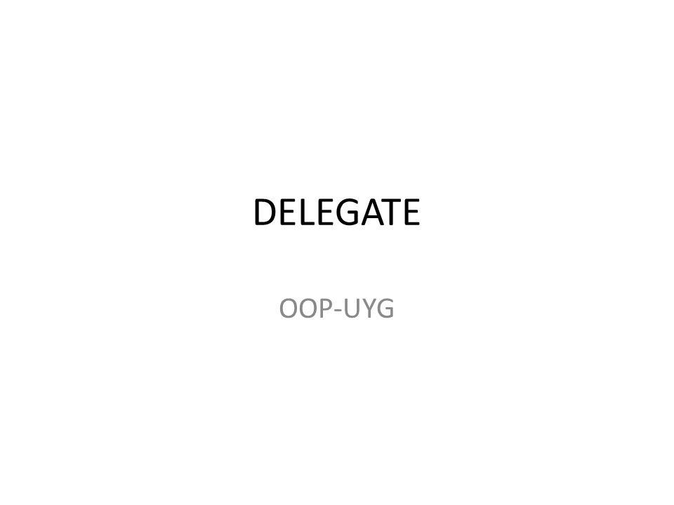 DELEGATE OOP-UYG