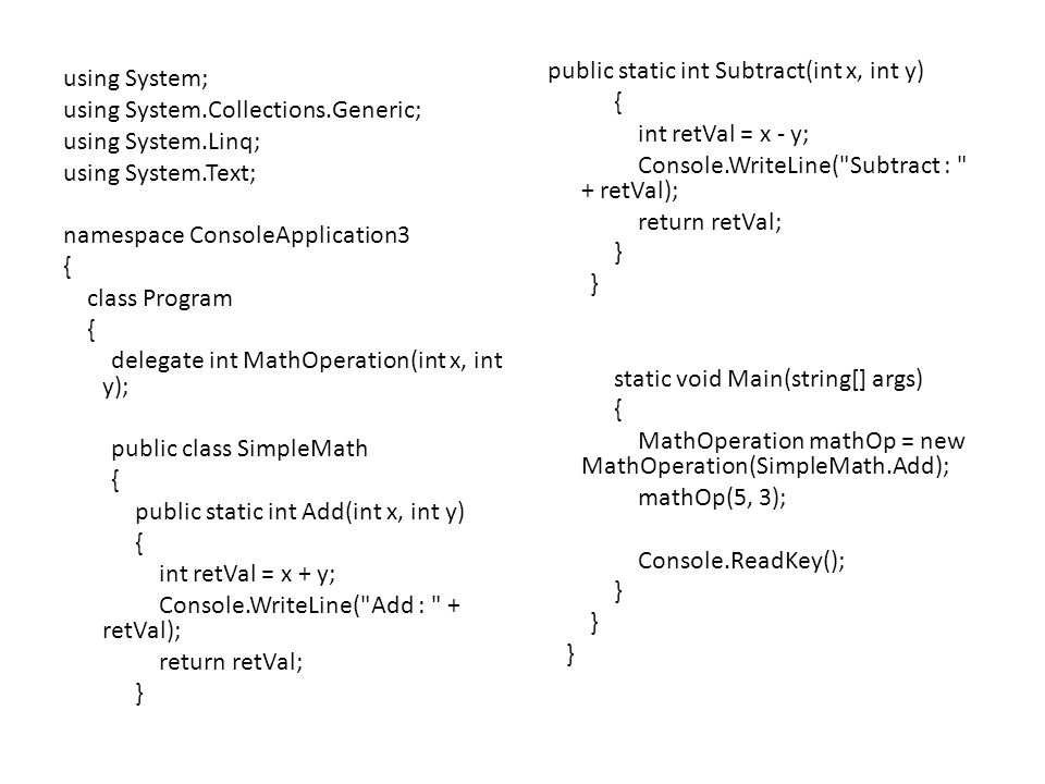 public static int Subtract(int x, int y) { int retVal = x - y; Console