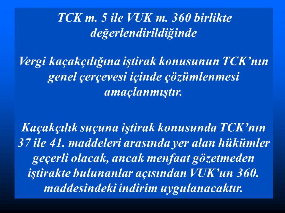 TCK m. 5 ile VUK m. 360 birlikte değerlendirildiğinde