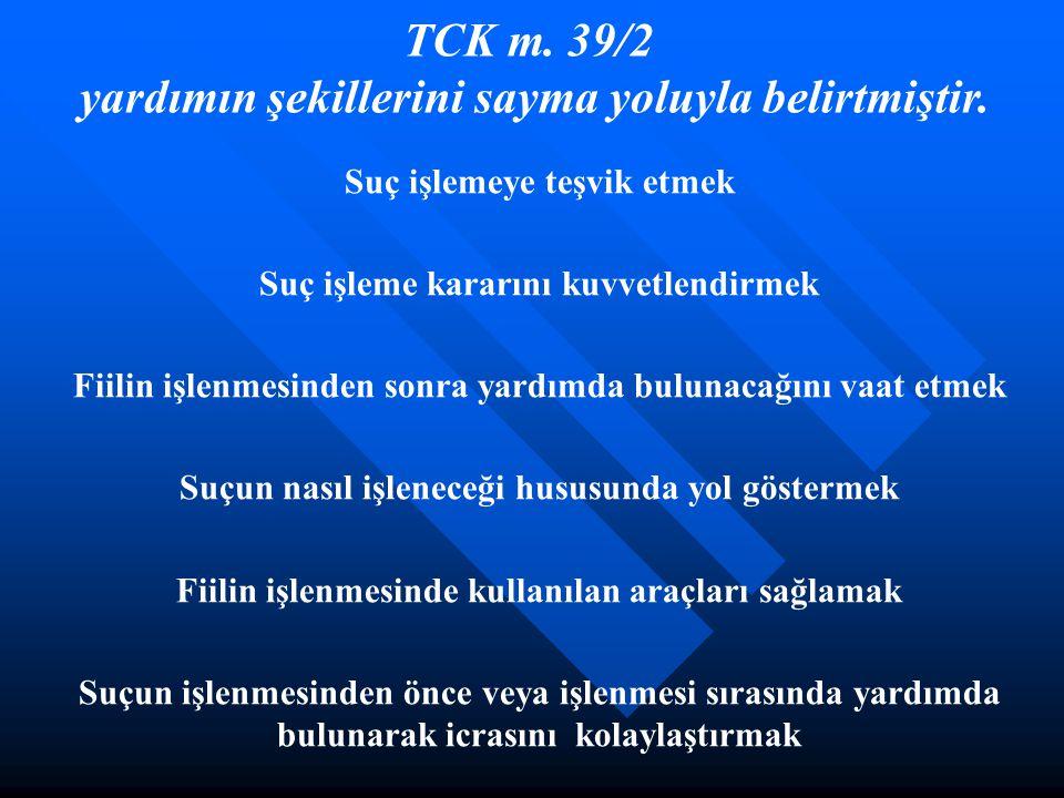 TCK m. 39/2 yardımın şekillerini sayma yoluyla belirtmiştir.