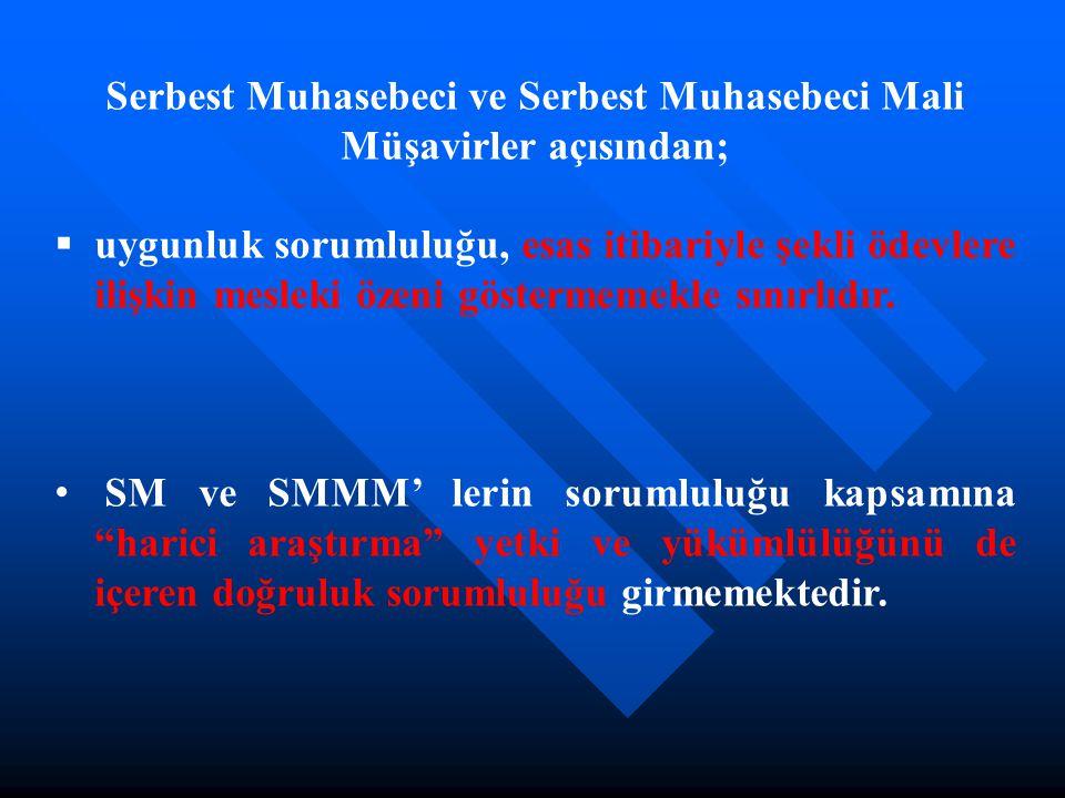 Serbest Muhasebeci ve Serbest Muhasebeci Mali Müşavirler açısından;