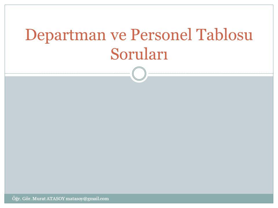 Departman ve Personel Tablosu Soruları