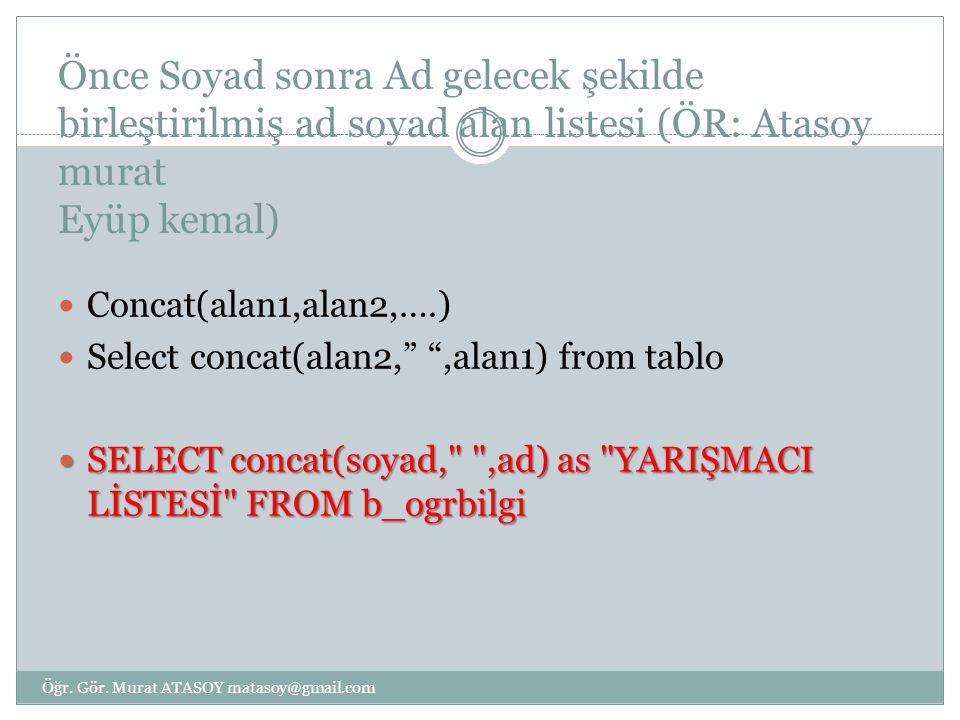 Önce Soyad sonra Ad gelecek şekilde birleştirilmiş ad soyad alan listesi (ÖR: Atasoy murat Eyüp kemal)