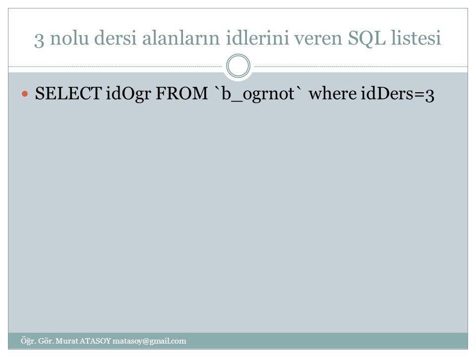 3 nolu dersi alanların idlerini veren SQL listesi