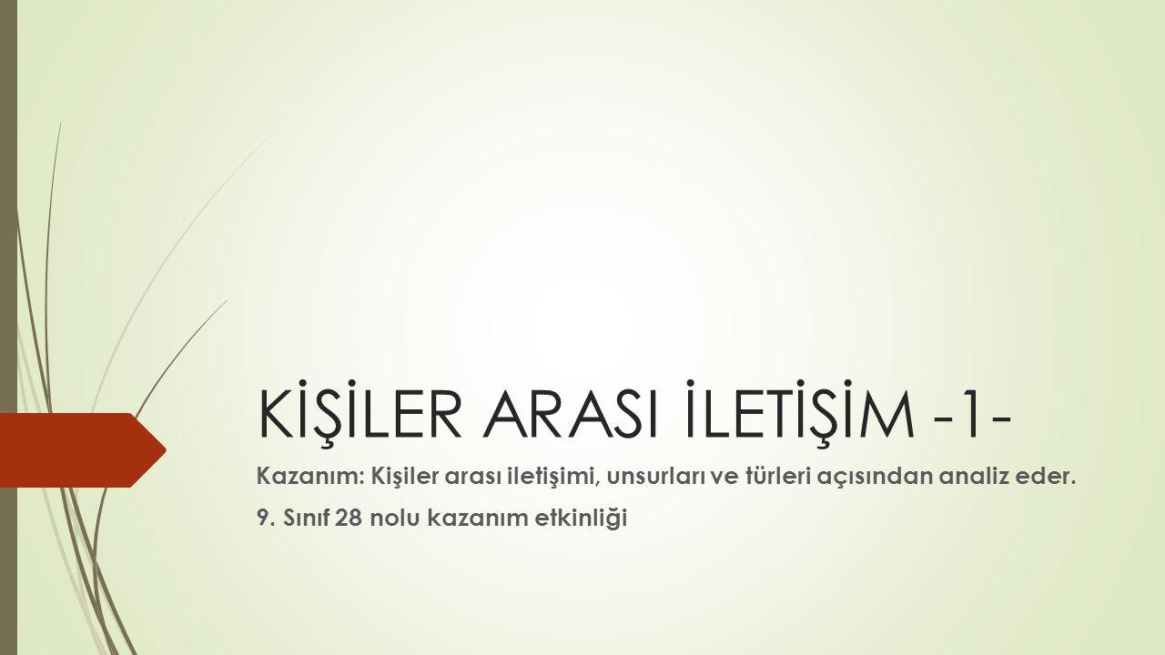 KİŞİLER ARASI İLETİŞİM -1-